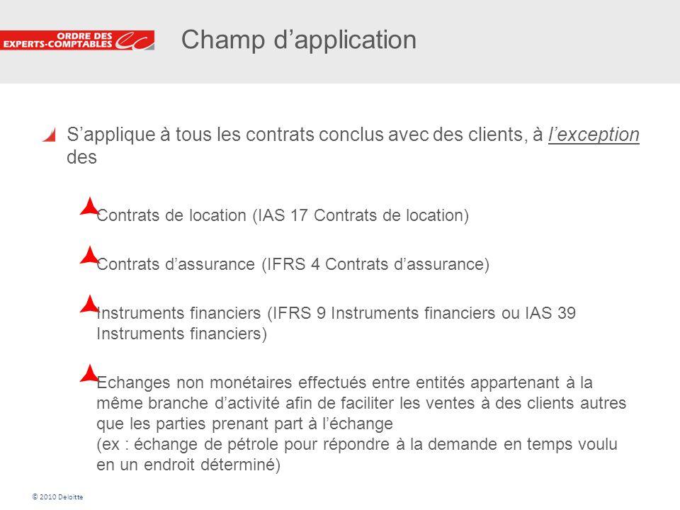 Champ d'application S'applique à tous les contrats conclus avec des clients, à l'exception des. Contrats de location (IAS 17 Contrats de location)