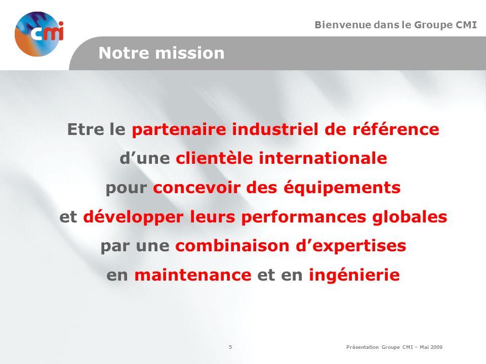 Etre le partenaire industriel de référence