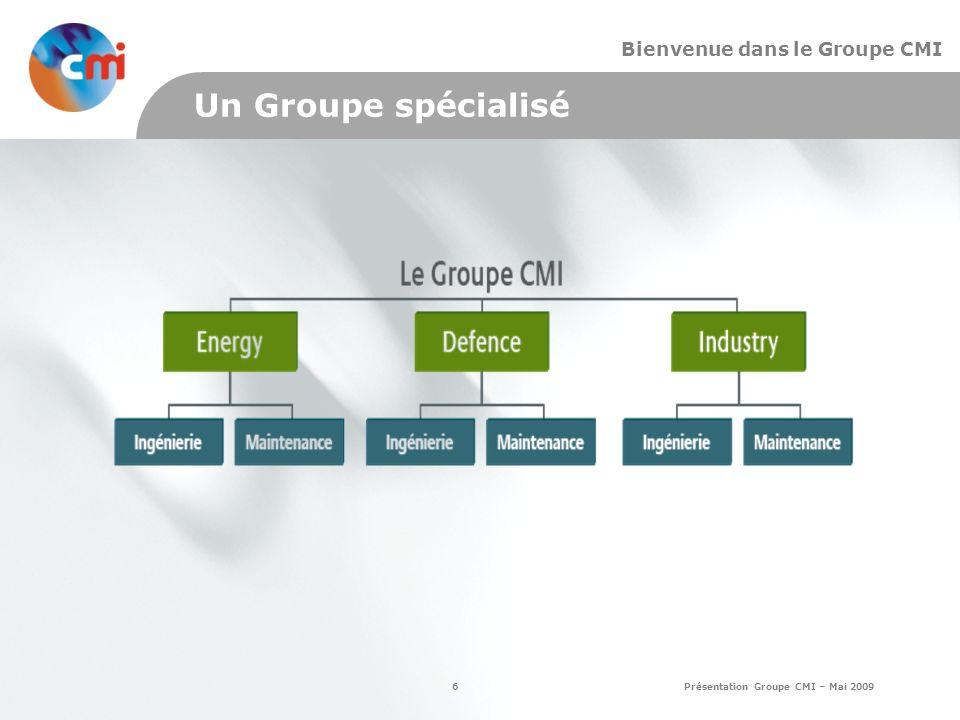 Un Groupe spécialisé Bienvenue dans le Groupe CMI