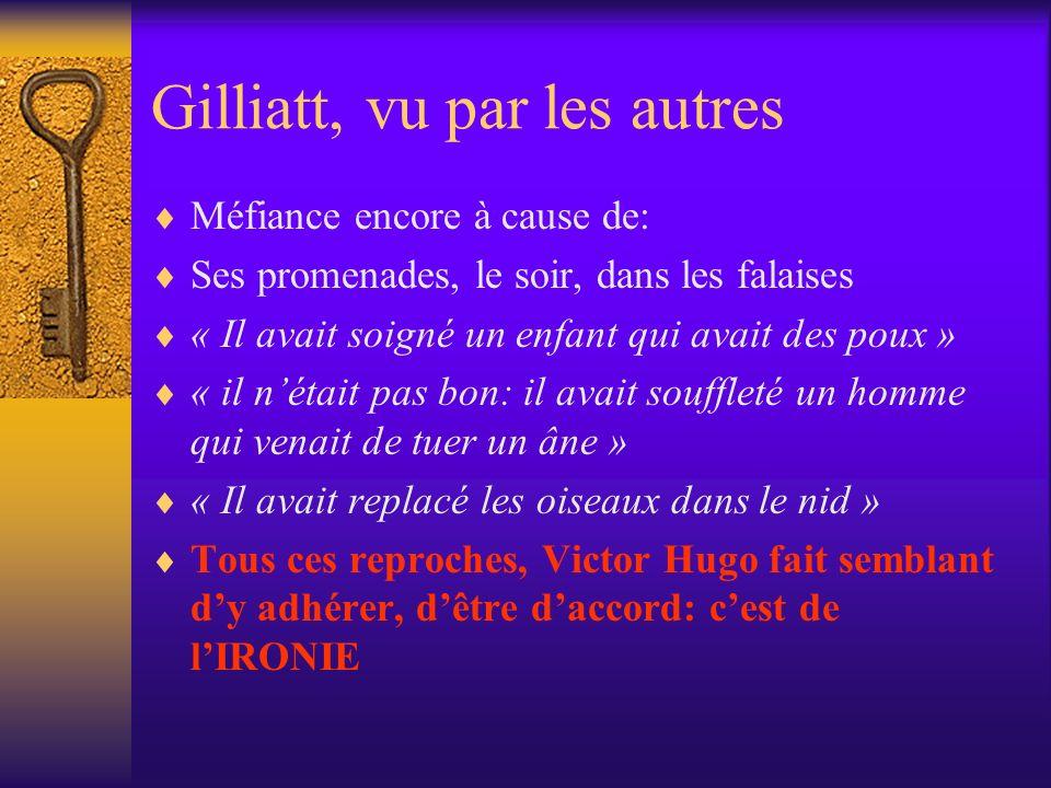 Gilliatt, vu par les autres