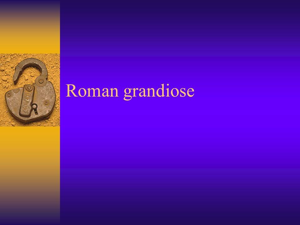 Roman grandiose