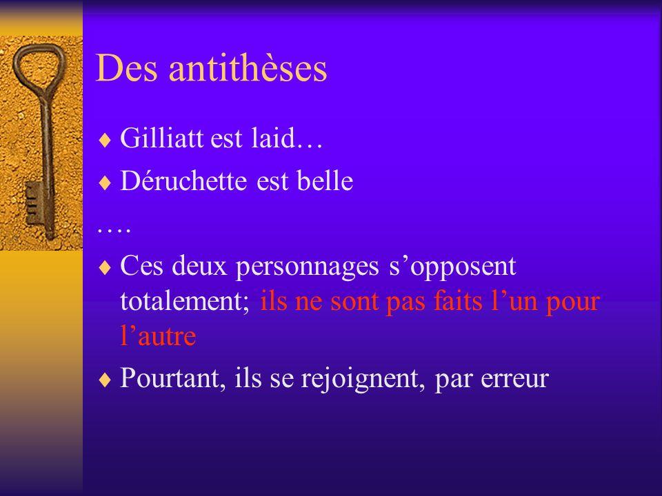 Des antithèses Gilliatt est laid… Déruchette est belle ….