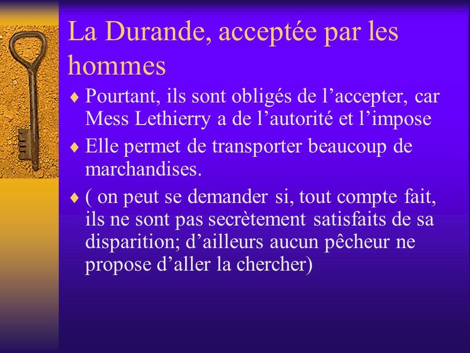 La Durande, acceptée par les hommes