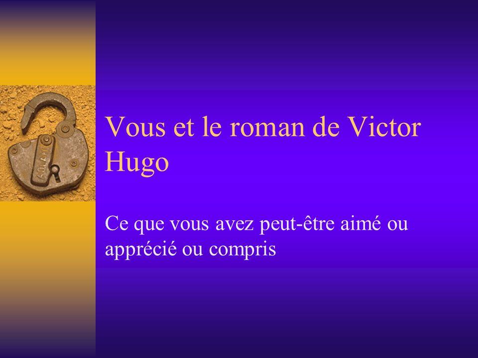 Vous et le roman de Victor Hugo