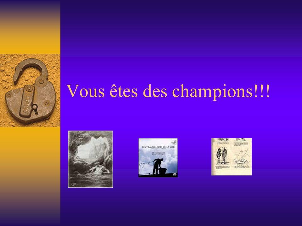Vous êtes des champions!!!