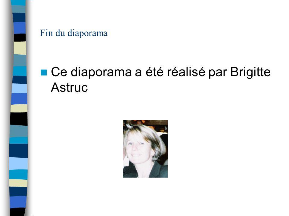Ce diaporama a été réalisé par Brigitte Astruc