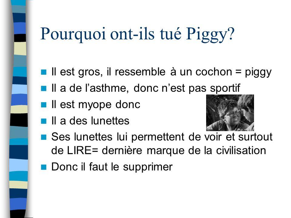 Pourquoi ont-ils tué Piggy