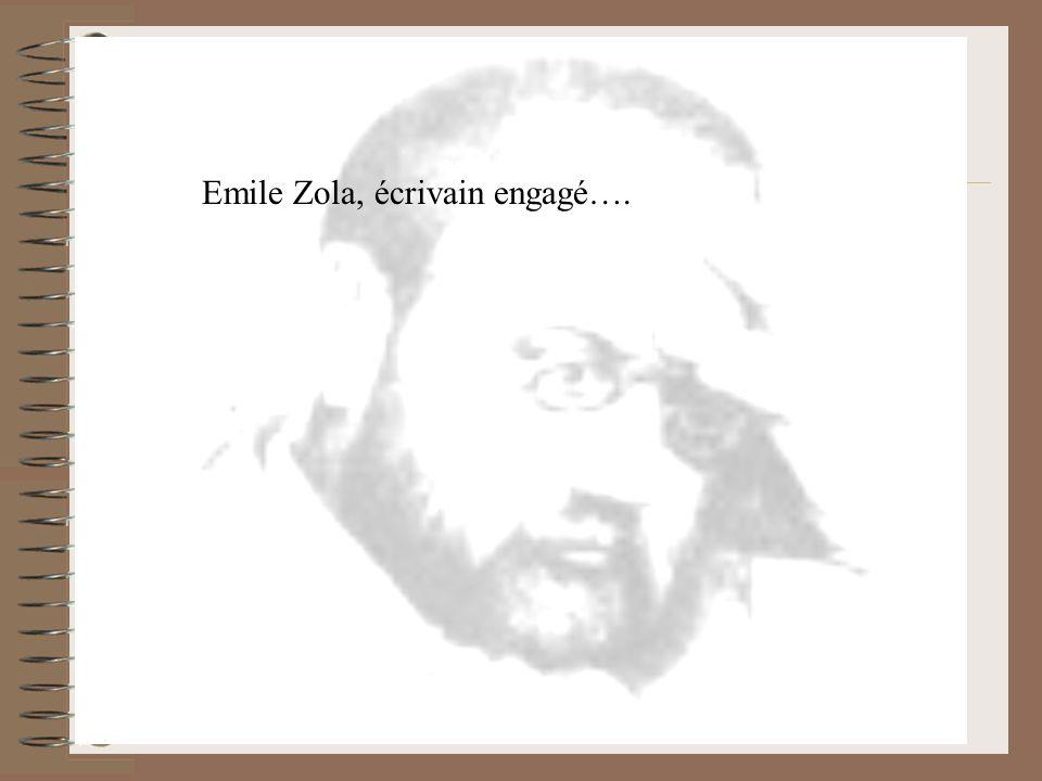 Emile Zola, écrivain engagé….