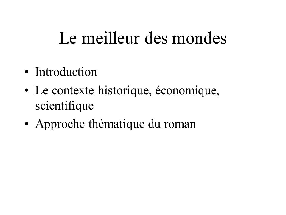 Le meilleur des mondes Introduction