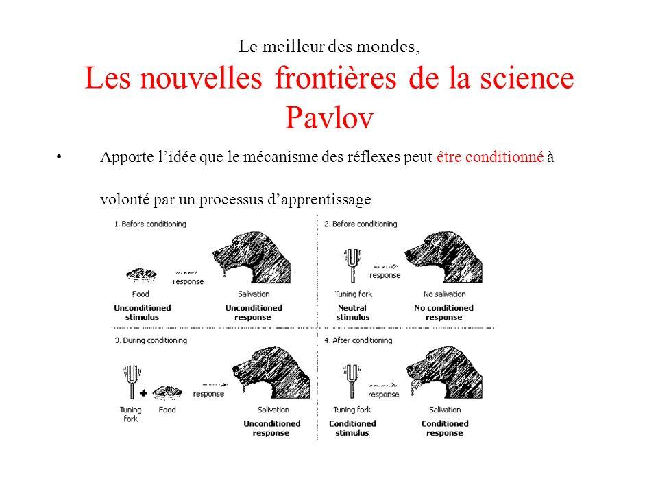 Le meilleur des mondes, Les nouvelles frontières de la science Pavlov