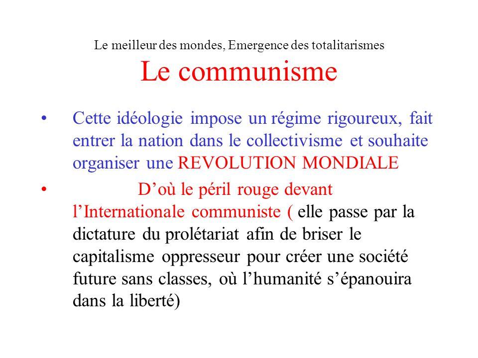 Le meilleur des mondes, Emergence des totalitarismes Le communisme