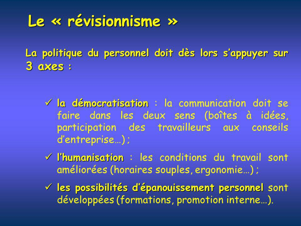 Le « révisionnisme » La politique du personnel doit dès lors s'appuyer sur 3 axes :