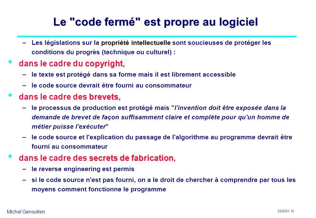 Le code fermé est propre au logiciel