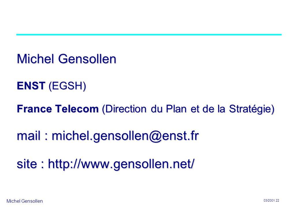 Michel Gensollen ENST (EGSH) France Telecom (Direction du Plan et de la Stratégie) mail : michel.gensollen@enst.fr site : http://www.gensollen.net/