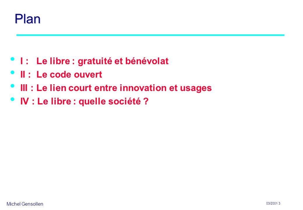 Plan I : Le libre : gratuité et bénévolat II : Le code ouvert