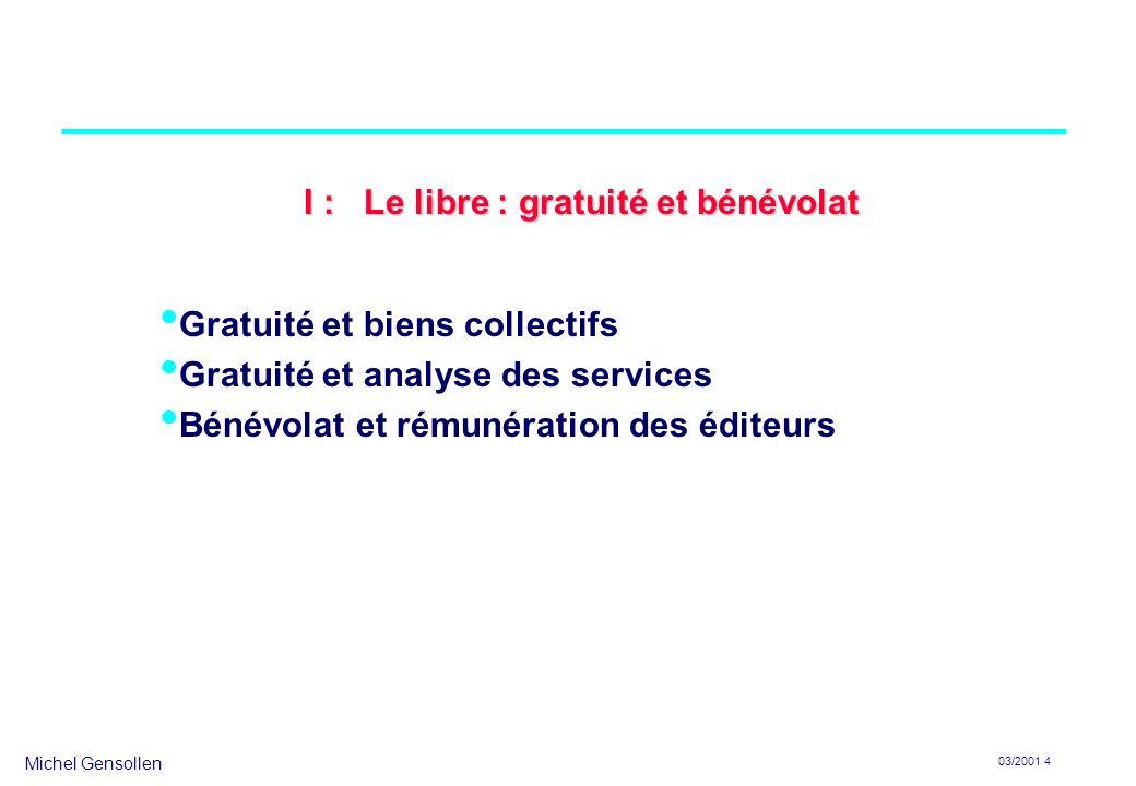 I : Le libre : gratuité et bénévolat