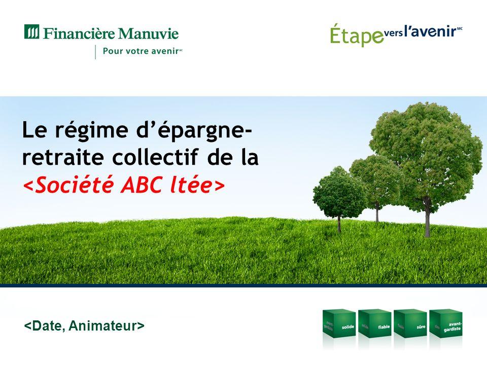 Le régime d'épargne-retraite collectif de la <Société ABC ltée>