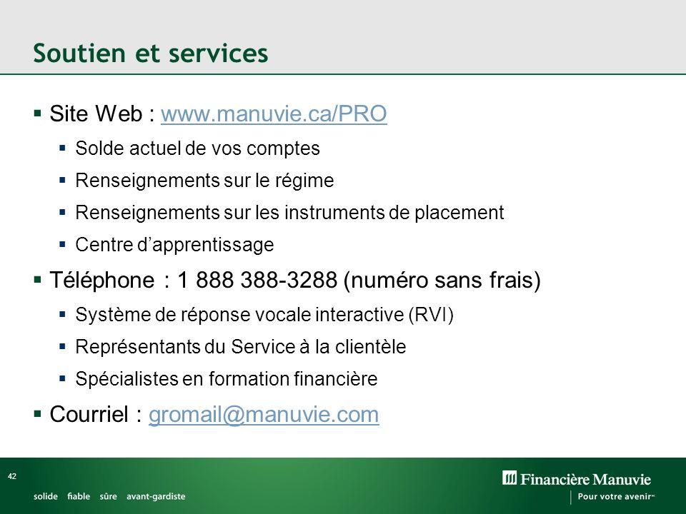 Soutien et services Site Web : www.manuvie.ca/PRO. Solde actuel de vos comptes. Renseignements sur le régime.