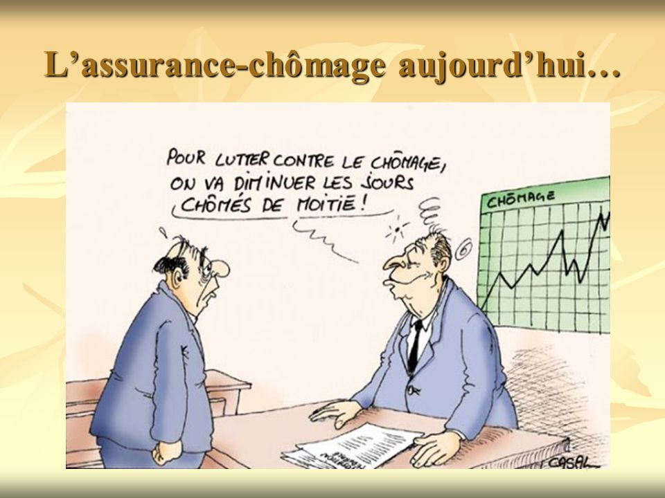 L'assurance-chômage aujourd'hui…
