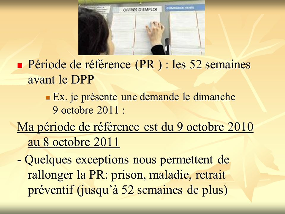 Période de référence (PR ) : les 52 semaines avant le DPP