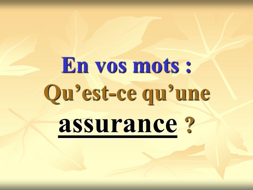 En vos mots : Qu'est-ce qu'une assurance