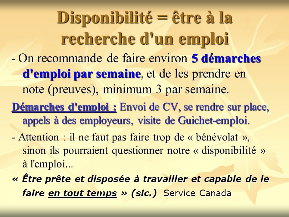 Disponibilité = être à la recherche d un emploi