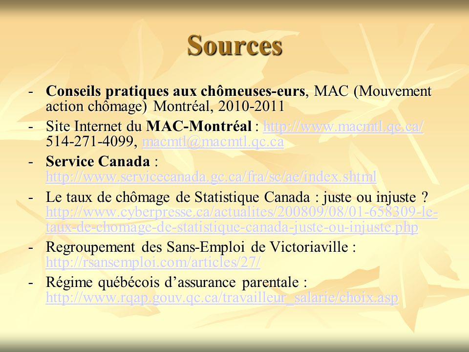 Sources Conseils pratiques aux chômeuses-eurs, MAC (Mouvement action chômage) Montréal, 2010-2011.