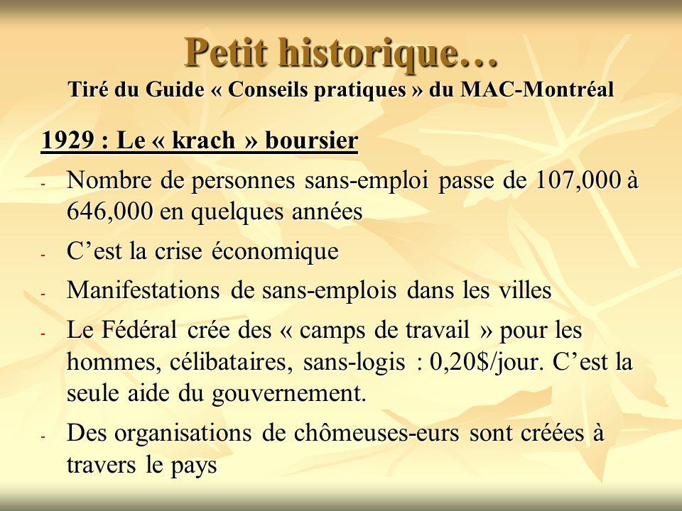Petit historique… Tiré du Guide « Conseils pratiques » du MAC-Montréal