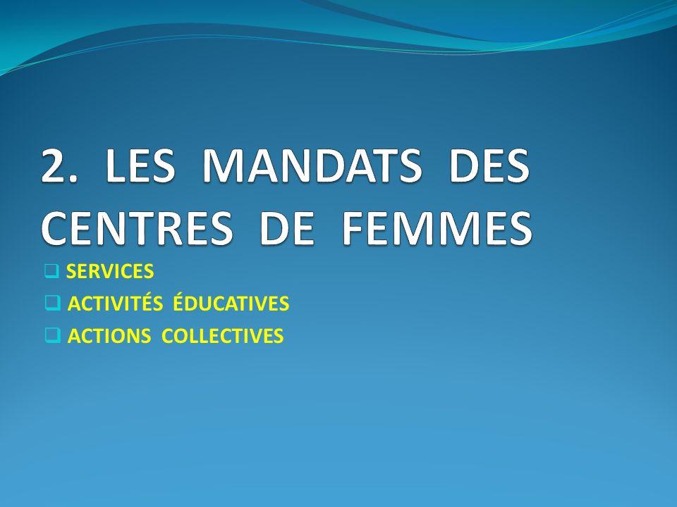 2. LES MANDATS DES CENTRES DE FEMMES