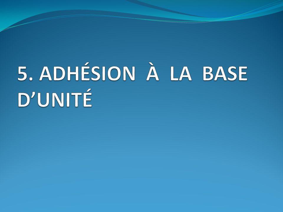 5. ADHÉSION À LA BASE D'UNITÉ