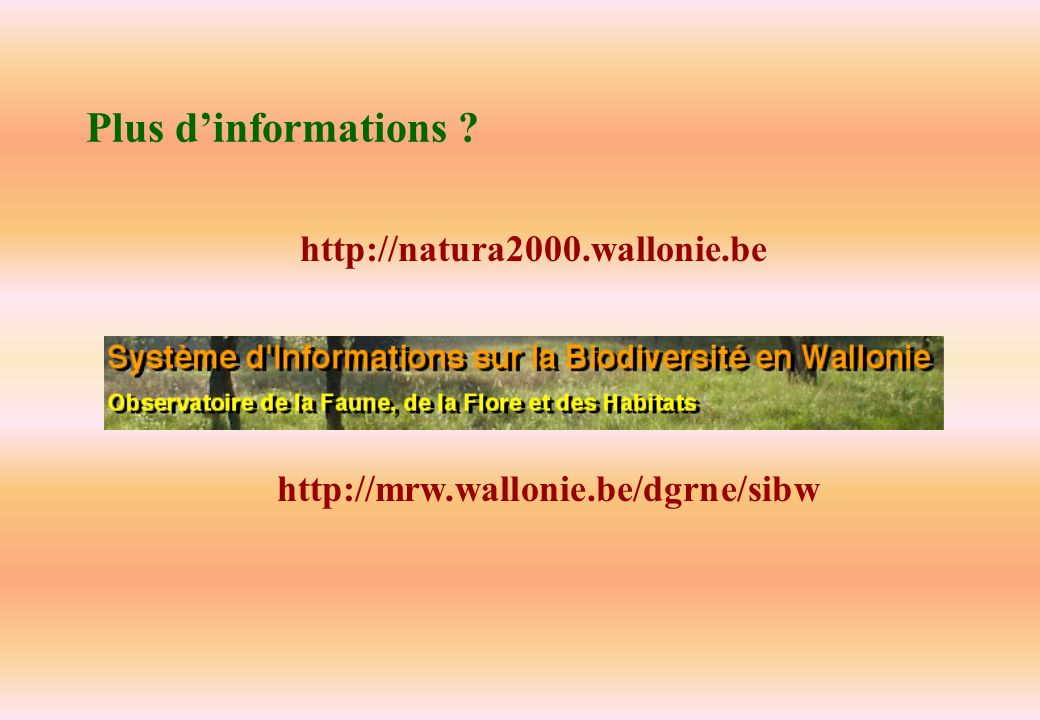 Plus d'informations http://natura2000.wallonie.be