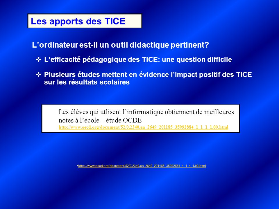 Les apports des TICE L'ordinateur est-il un outil didactique pertinent L'efficacité pédagogique des TICE: une question difficile.
