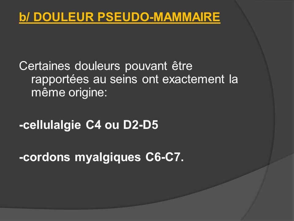 b/ DOULEUR PSEUDO-MAMMAIRE