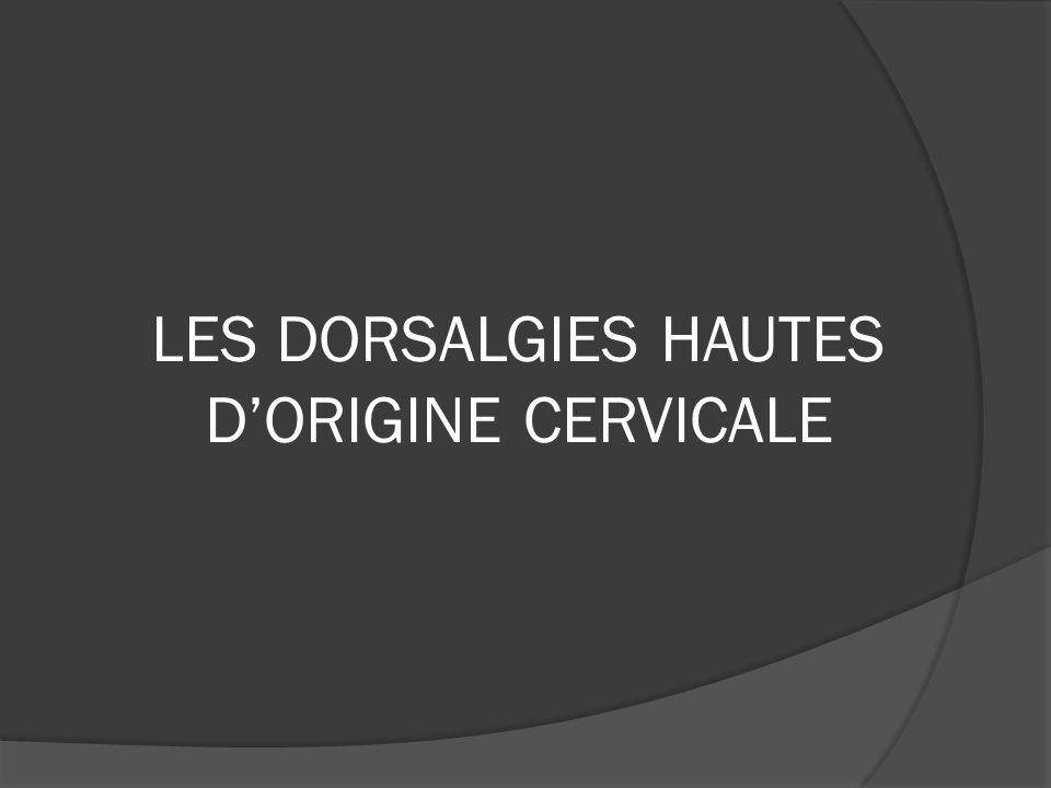 LES DORSALGIES HAUTES D'ORIGINE CERVICALE