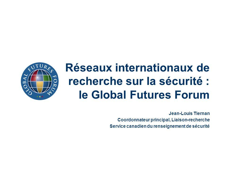 Réseaux internationaux de recherche sur la sécurité : le Global Futures Forum