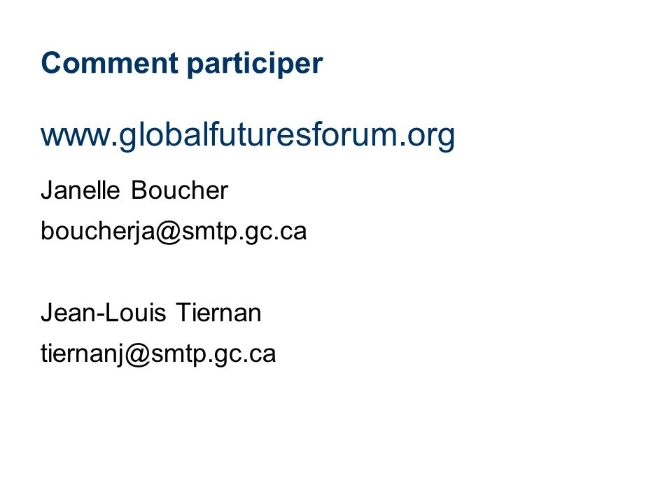 www.globalfuturesforum.org Comment participer Janelle Boucher