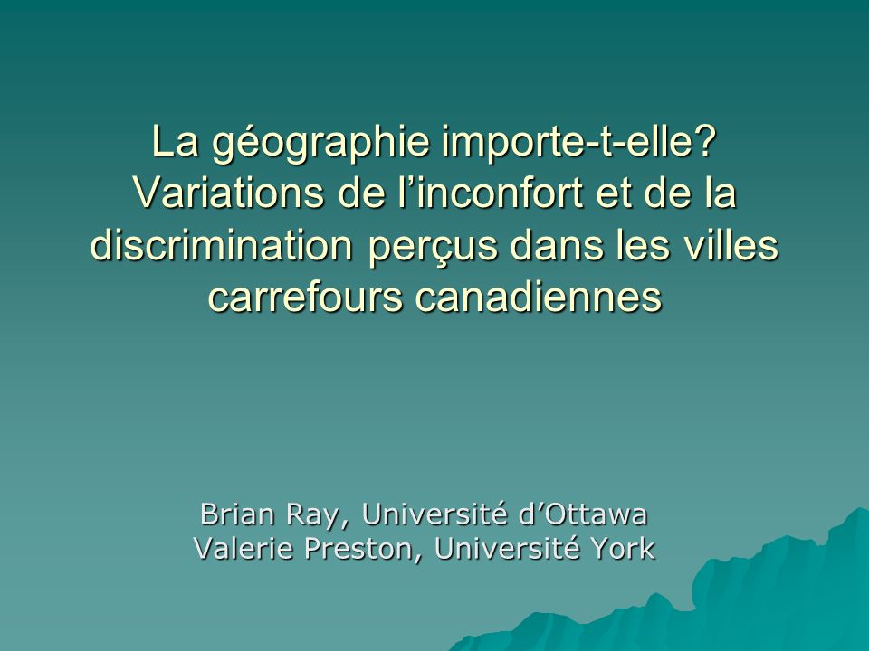 Brian Ray, Université d'Ottawa Valerie Preston, Université York