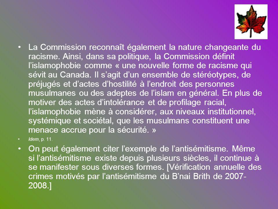 La Commission reconnaît également la nature changeante du racisme