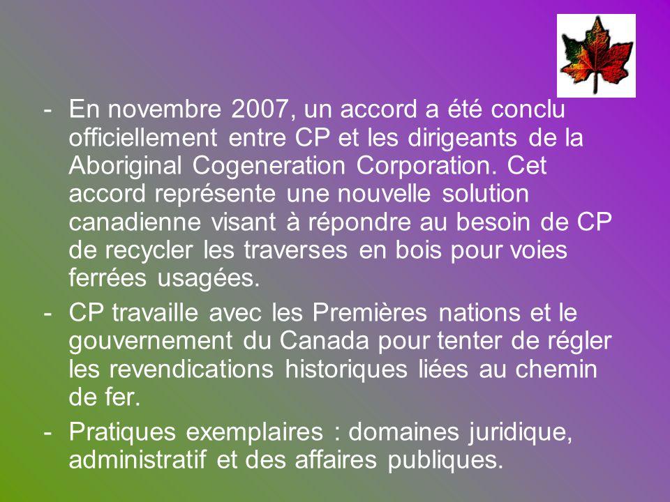 En novembre 2007, un accord a été conclu officiellement entre CP et les dirigeants de la Aboriginal Cogeneration Corporation. Cet accord représente une nouvelle solution canadienne visant à répondre au besoin de CP de recycler les traverses en bois pour voies ferrées usagées.