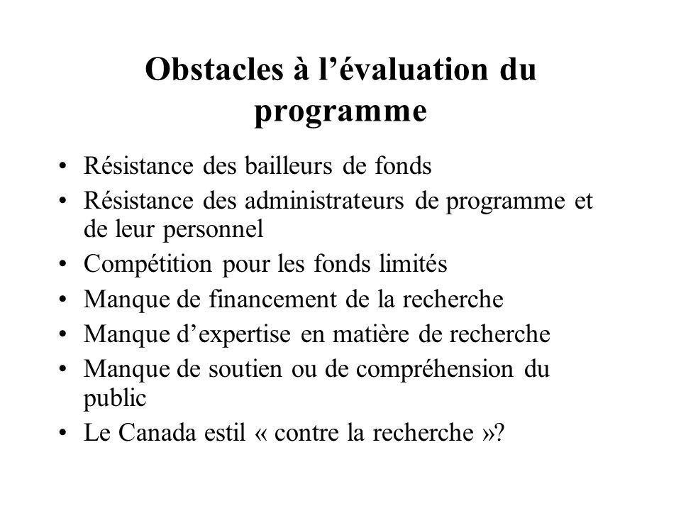 Obstacles à l'évaluation du programme