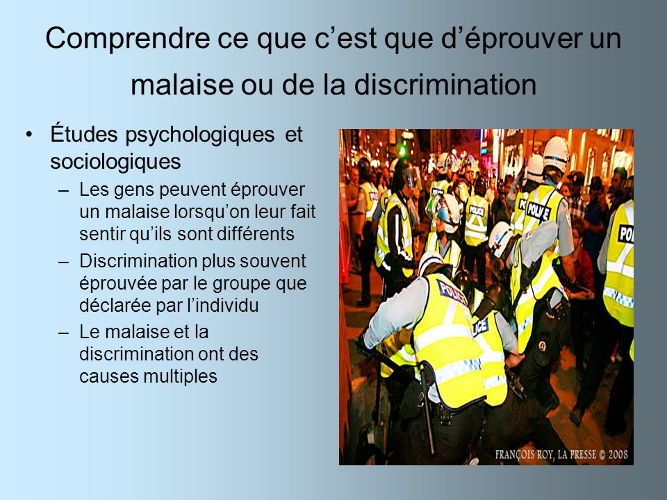 Comprendre ce que c'est que d'éprouver un malaise ou de la discrimination