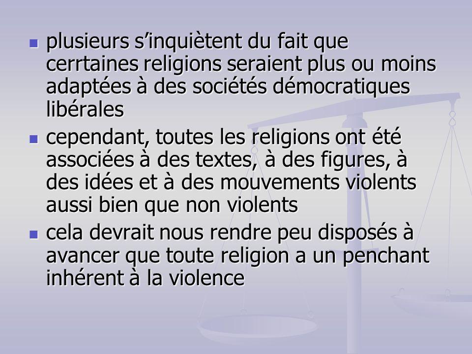 plusieurs s'inquiètent du fait que cerrtaines religions seraient plus ou moins adaptées à des sociétés démocratiques libérales