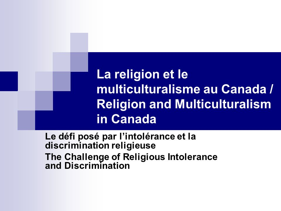 La religion et le multiculturalisme au Canada / Religion and Multiculturalism in Canada