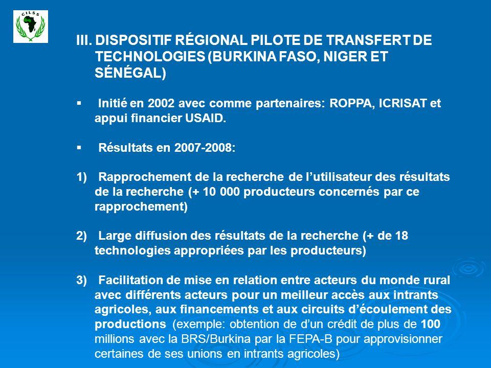 III. DISPOSITIF RÉGIONAL PILOTE DE TRANSFERT DE TECHNOLOGIES (BURKINA FASO, NIGER ET SÉNÉGAL)