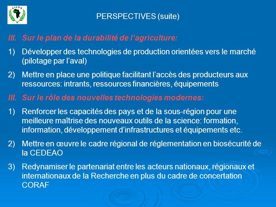 PERSPECTIVES (suite) Sur le plan de la durabilité de l'agriculture: