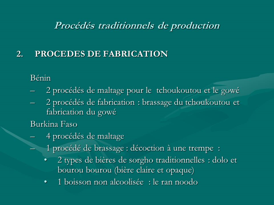 Procédés traditionnels de production