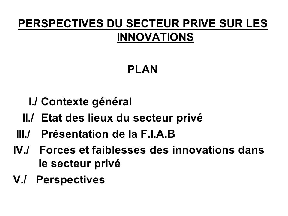 PERSPECTIVES DU SECTEUR PRIVE SUR LES INNOVATIONS