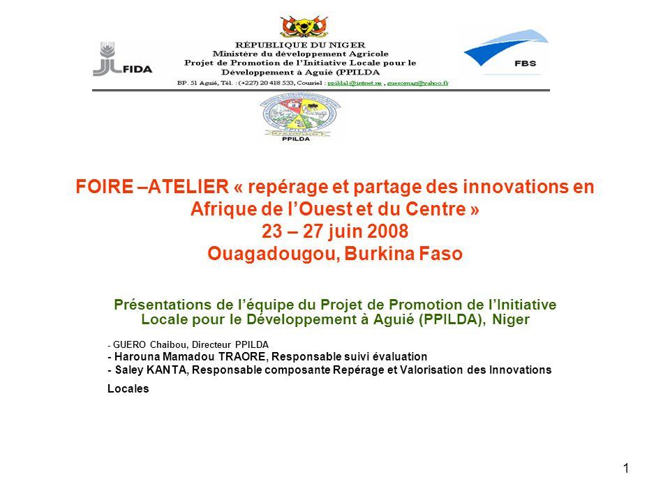 FOIRE –ATELIER « repérage et partage des innovations en Afrique de l'Ouest et du Centre » 23 – 27 juin 2008 Ouagadougou, Burkina Faso