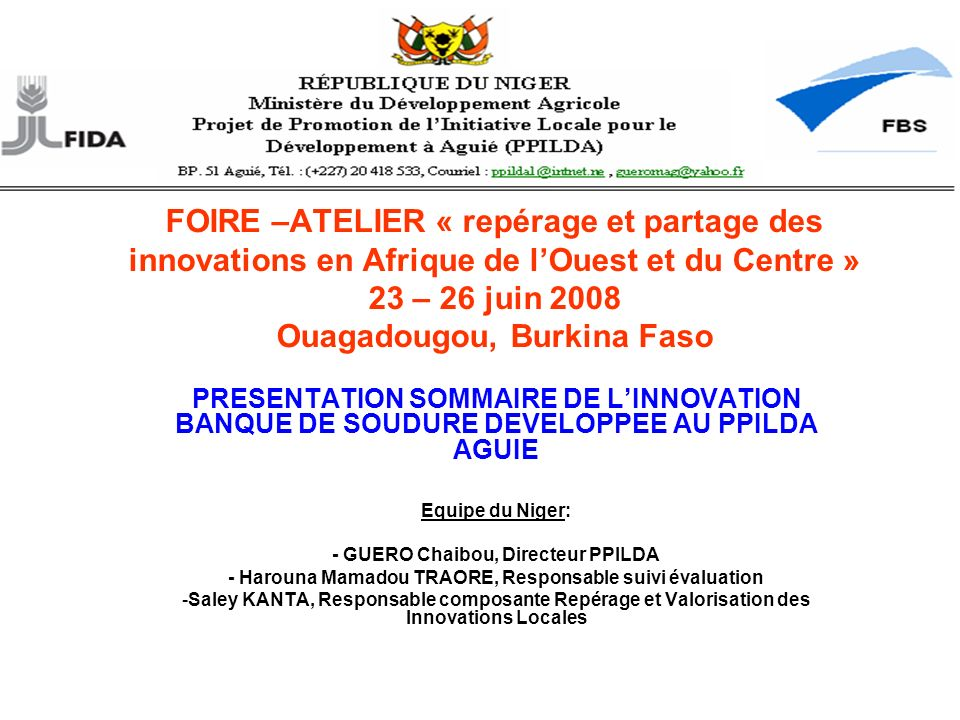 FOIRE –ATELIER « repérage et partage des innovations en Afrique de l'Ouest et du Centre » 23 – 26 juin 2008 Ouagadougou, Burkina Faso