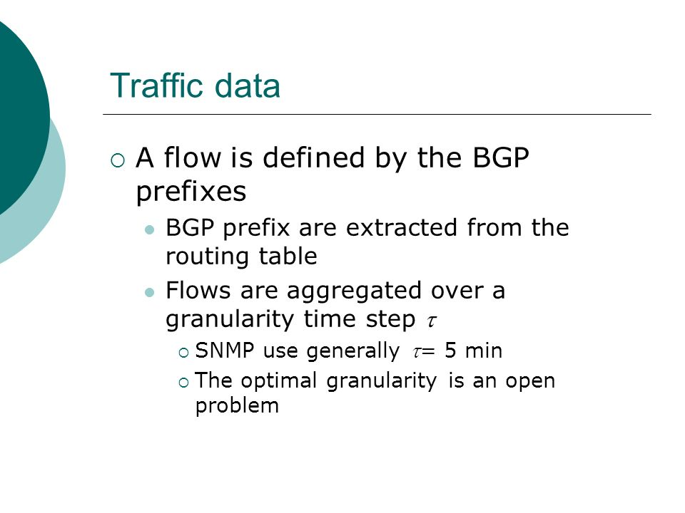 Traffic data A flow is defined by the BGP prefixes